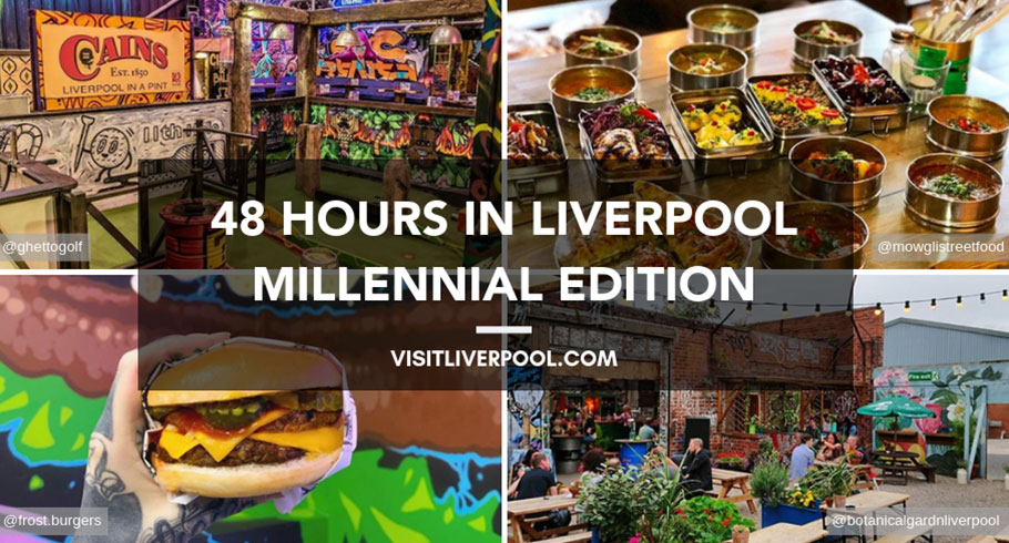 Itinerary 48 Hours In Liverpool Millennial Edition