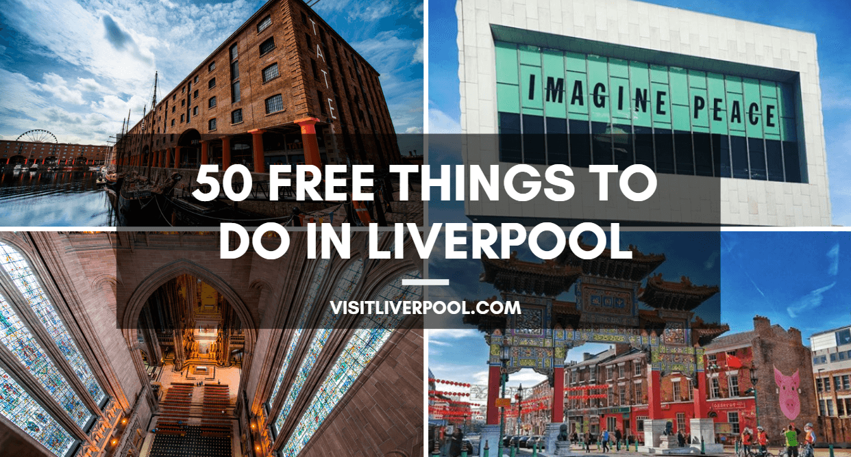 The Ultimate List: 50 FREE Things to do in Liverpool - Visit Liverpool