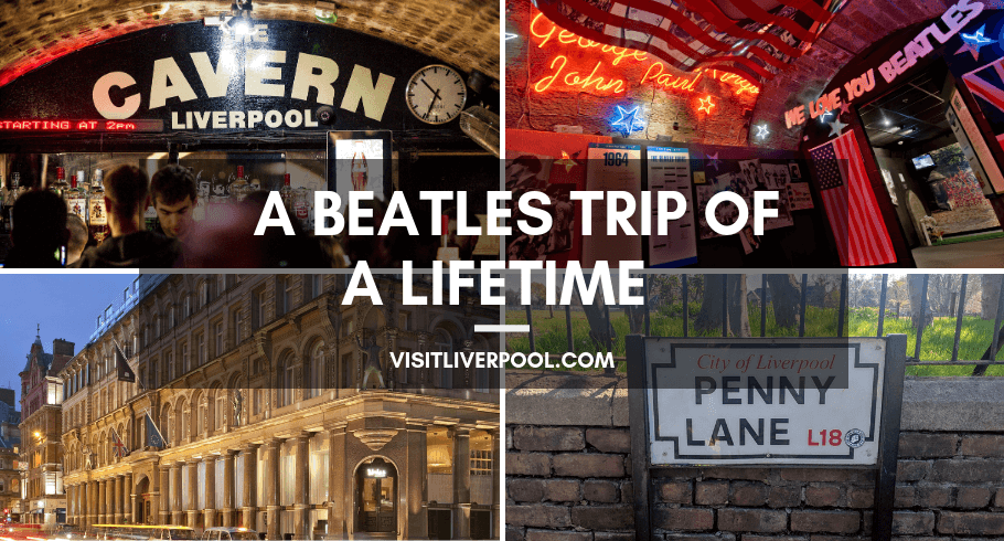 The Cavern Club, Penny Lane, Hard Days Night Hotel, Beatles Story