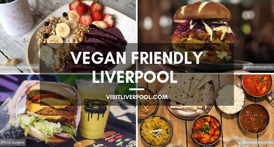 A Guide To The Best Vegan Friendly Places In Liverpool