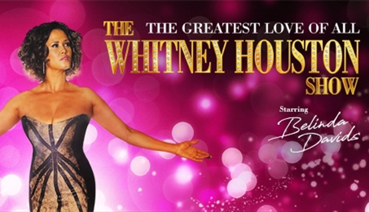 The Whitney Houston Show Tour In Southport Southport Visit