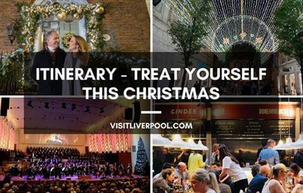 ITINERARY - Treat Yourself This Christmas in Liverpool